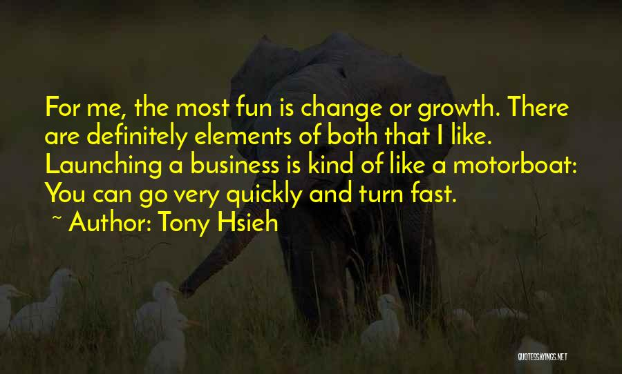 Fast Change Quotes By Tony Hsieh