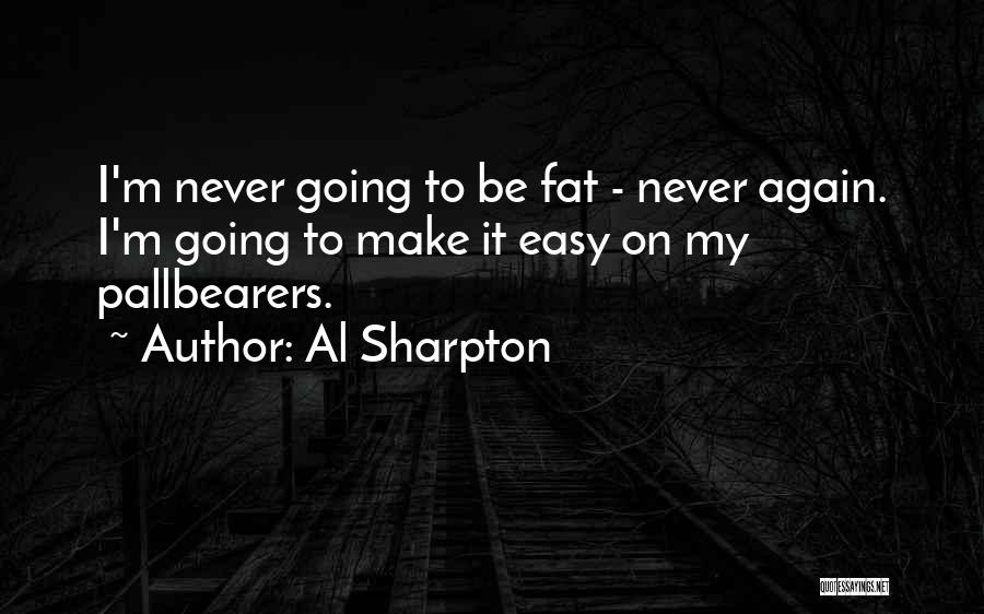 Fat Quotes By Al Sharpton