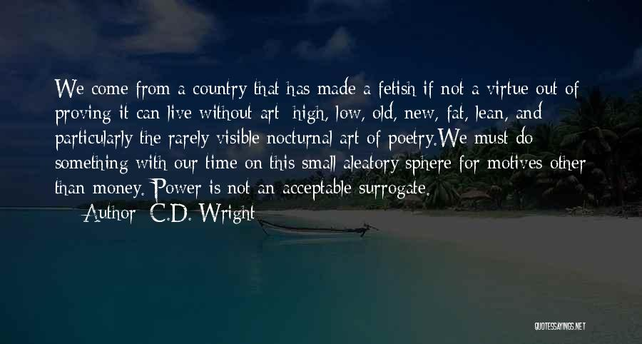 Fat Quotes By C.D. Wright