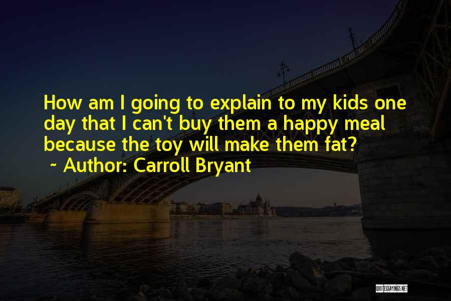 Fat Quotes By Carroll Bryant