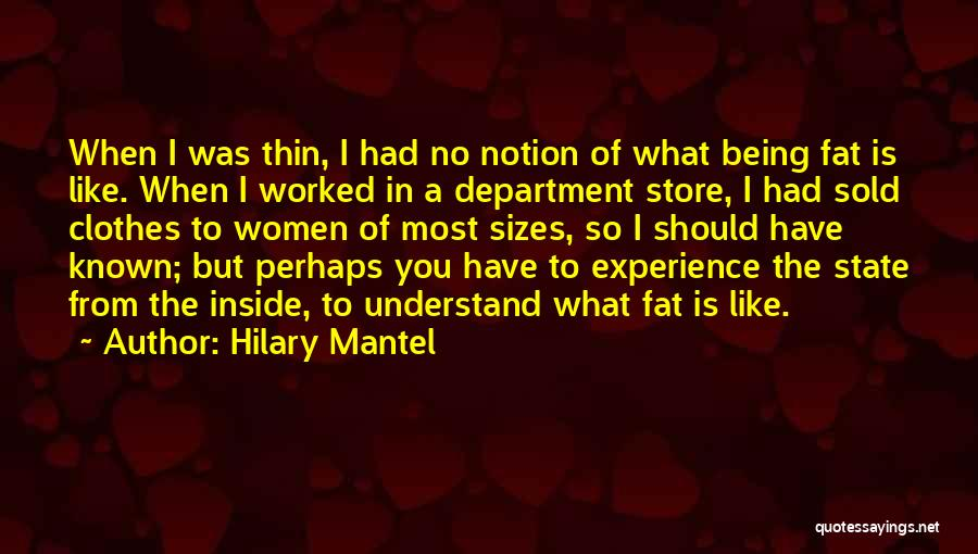 Fat Quotes By Hilary Mantel