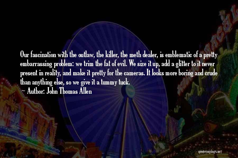 Fat Quotes By John Thomas Allen