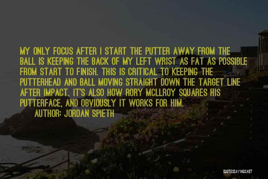 Fat Quotes By Jordan Spieth