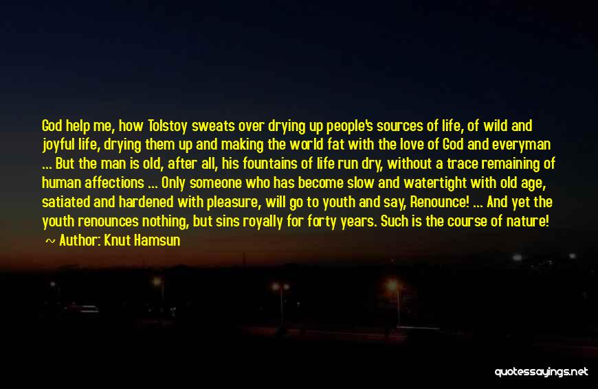 Fat Quotes By Knut Hamsun
