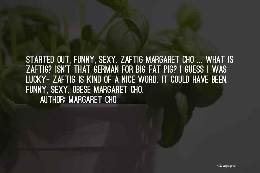 Fat Quotes By Margaret Cho