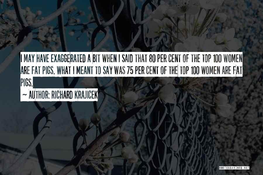 Fat Quotes By Richard Krajicek