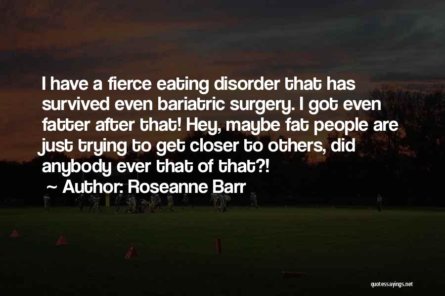Fat Quotes By Roseanne Barr