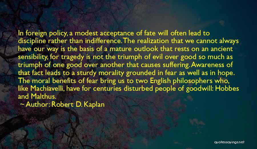 Fate By Philosophers Quotes By Robert D. Kaplan