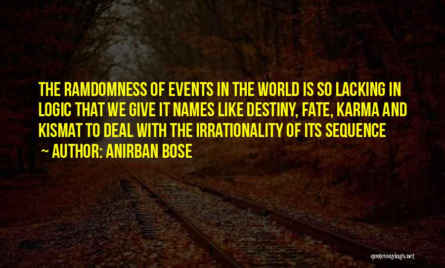 Fate Karma And Destiny Quotes By Anirban Bose