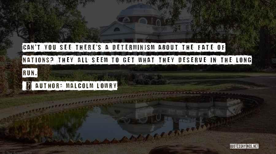 Fate Karma And Destiny Quotes By Malcolm Lowry