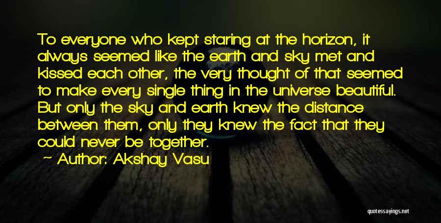 Fate We Met Quotes By Akshay Vasu