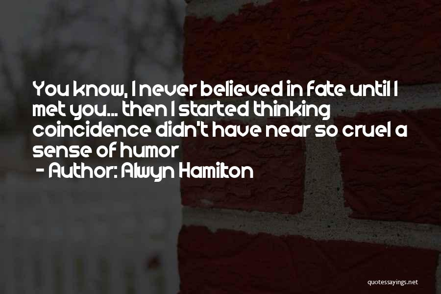 Fate We Met Quotes By Alwyn Hamilton