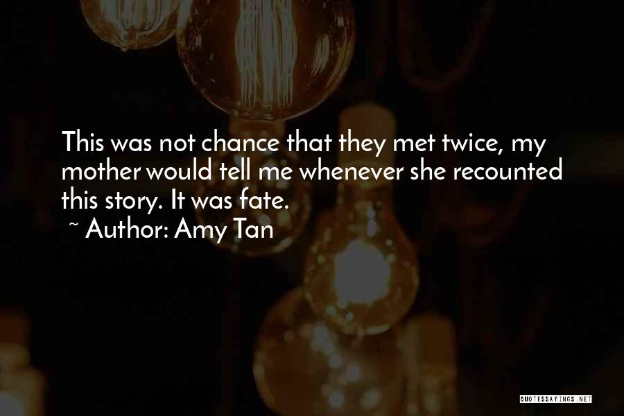Fate We Met Quotes By Amy Tan