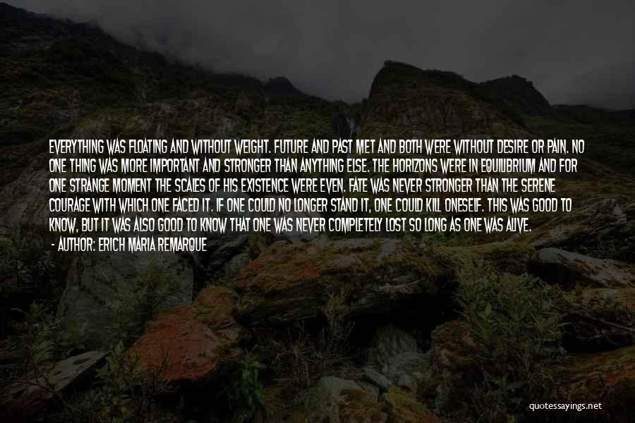 Fate We Met Quotes By Erich Maria Remarque
