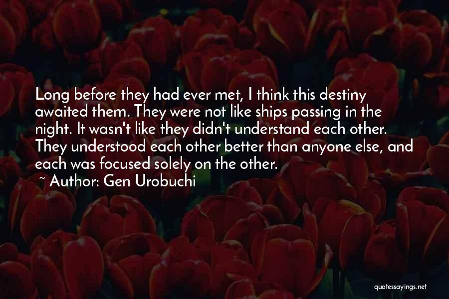 Fate We Met Quotes By Gen Urobuchi