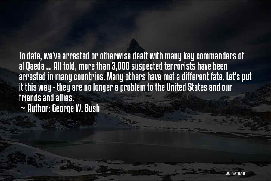 Fate We Met Quotes By George W. Bush
