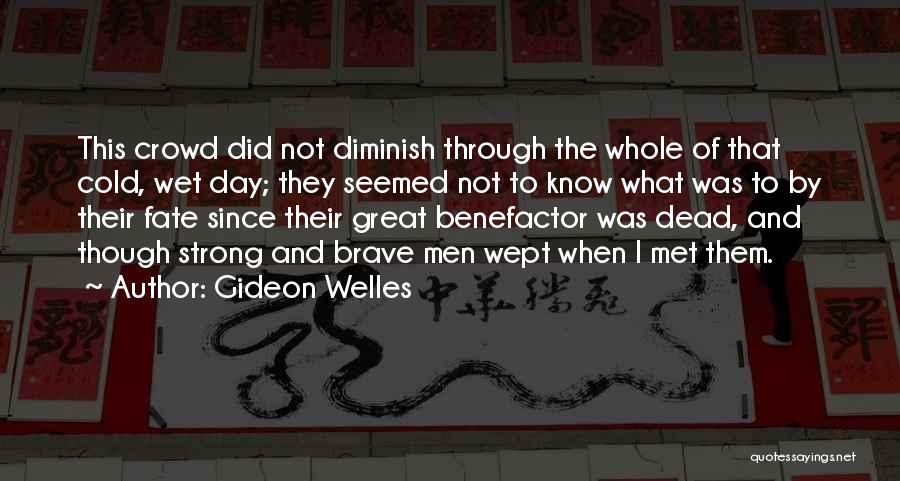 Fate We Met Quotes By Gideon Welles