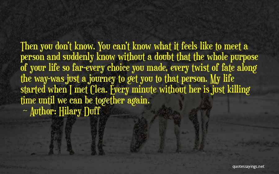 Fate We Met Quotes By Hilary Duff
