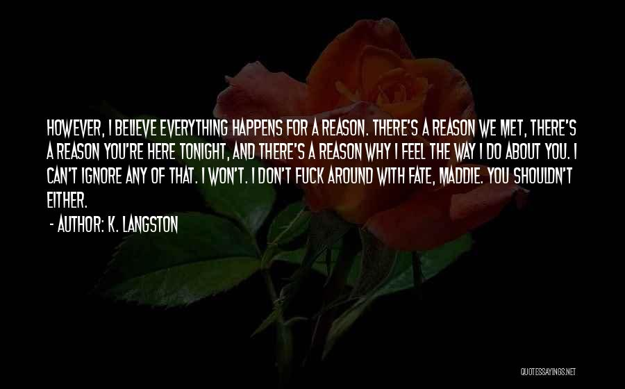 Fate We Met Quotes By K. Langston