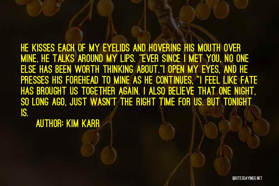 Fate We Met Quotes By Kim Karr