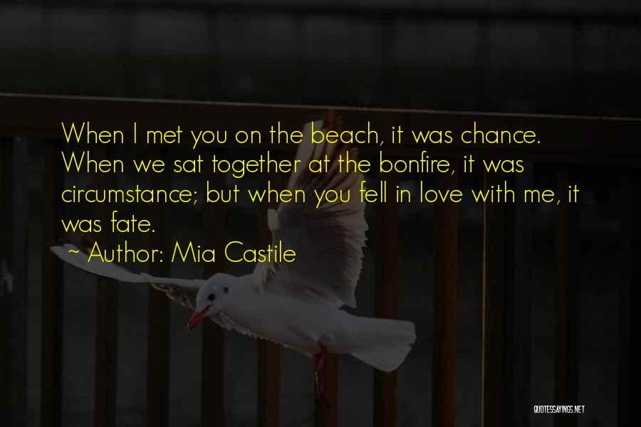 Fate We Met Quotes By Mia Castile
