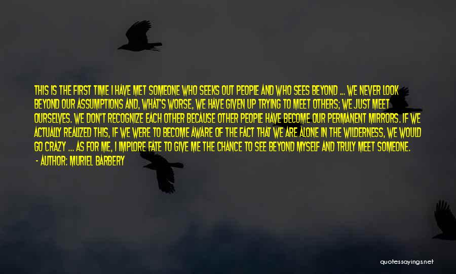 Fate We Met Quotes By Muriel Barbery