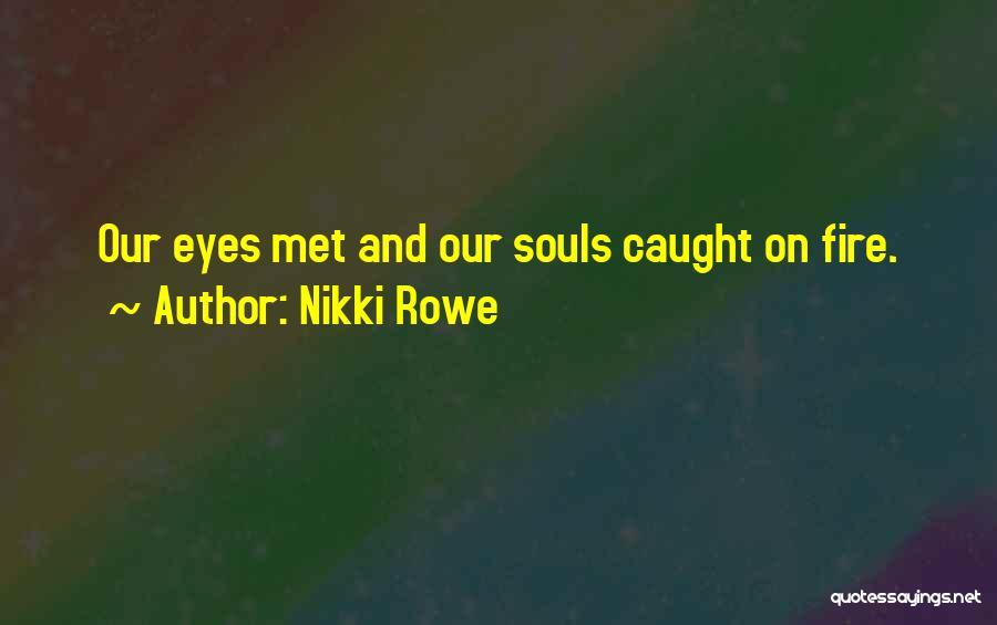 Fate We Met Quotes By Nikki Rowe