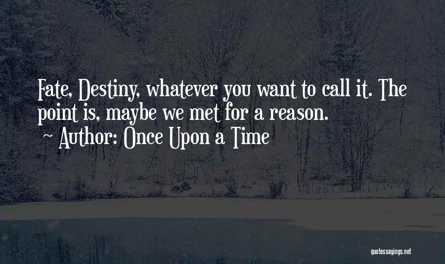 Fate We Met Quotes By Once Upon A Time