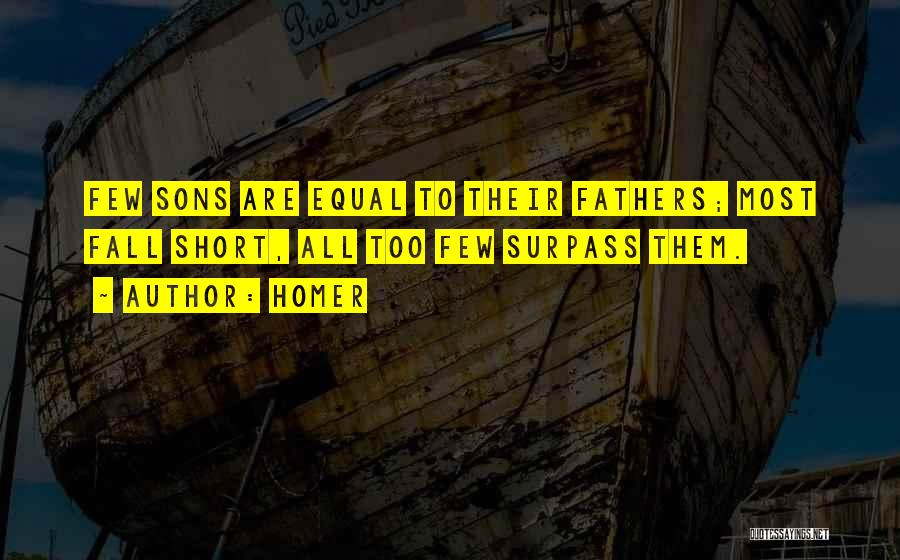 Father And Son Short Quotes By Homer