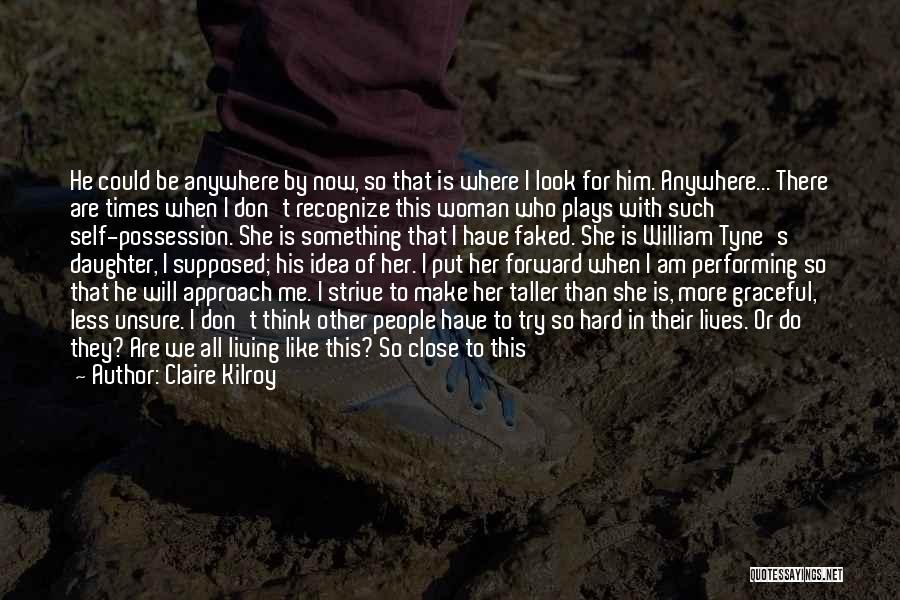 Father Daughter Quotes By Claire Kilroy