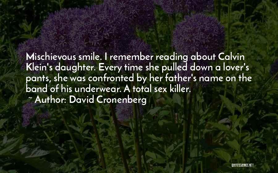 Father Daughter Quotes By David Cronenberg