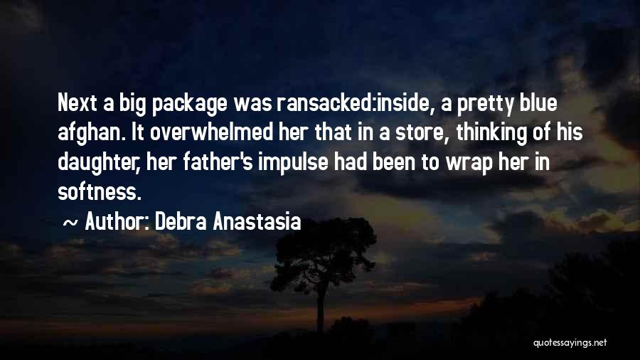 Father Daughter Quotes By Debra Anastasia