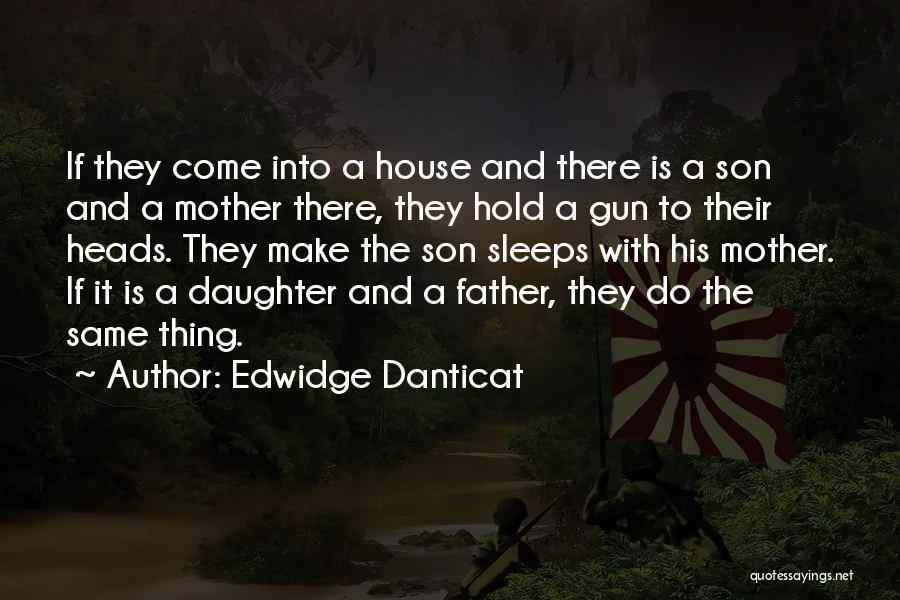 Father Daughter Quotes By Edwidge Danticat