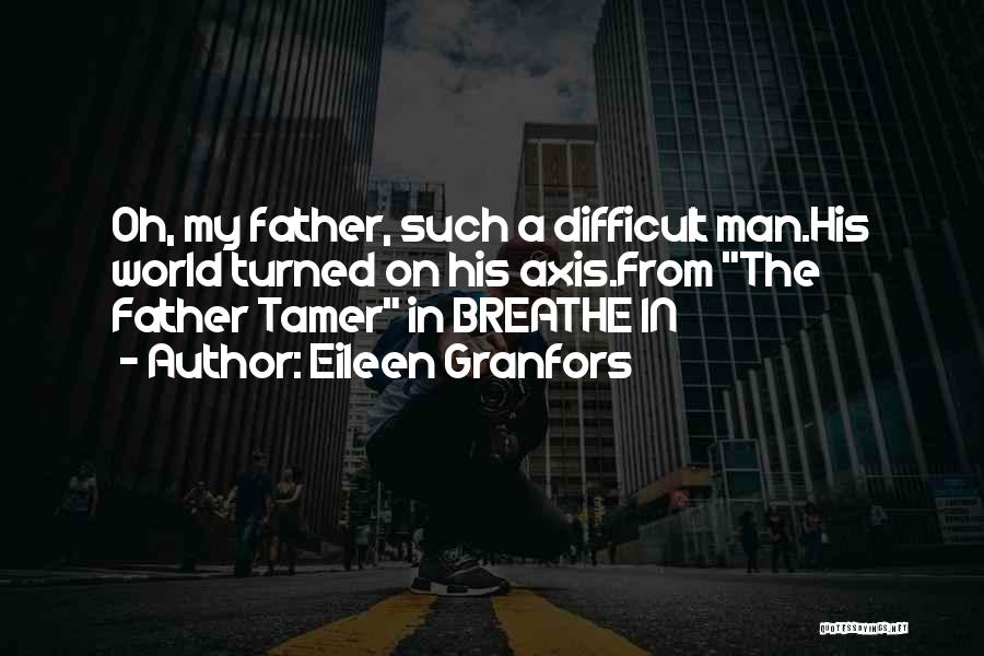 Father Daughter Quotes By Eileen Granfors