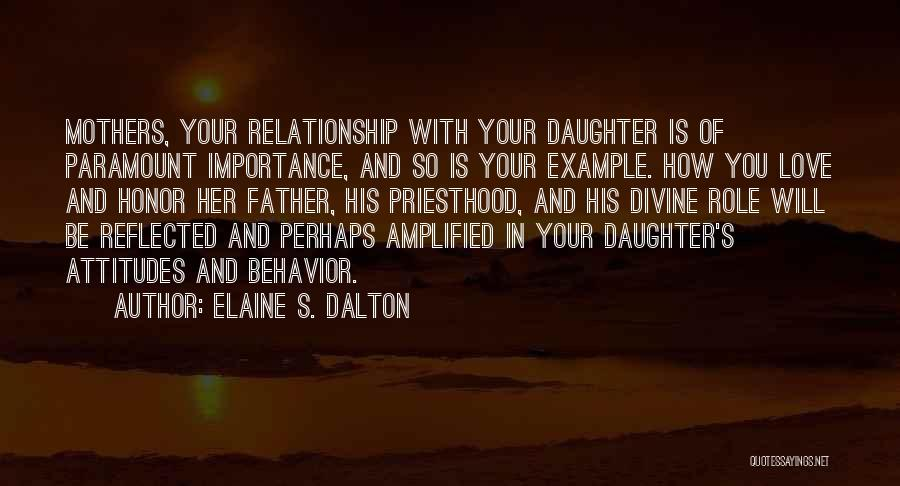 Father Daughter Quotes By Elaine S. Dalton