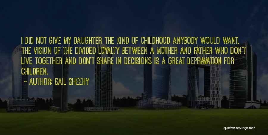 Father Daughter Quotes By Gail Sheehy