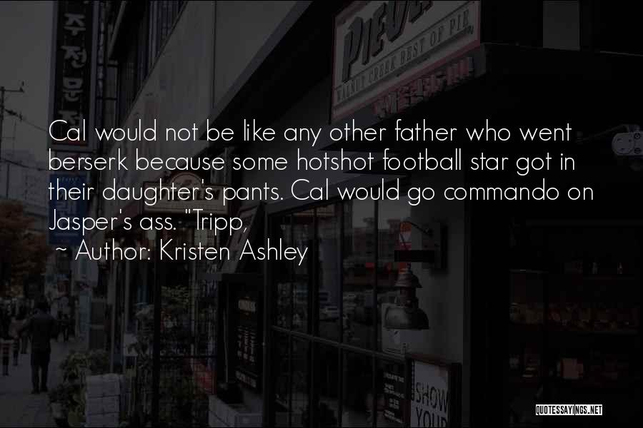 Father Daughter Quotes By Kristen Ashley