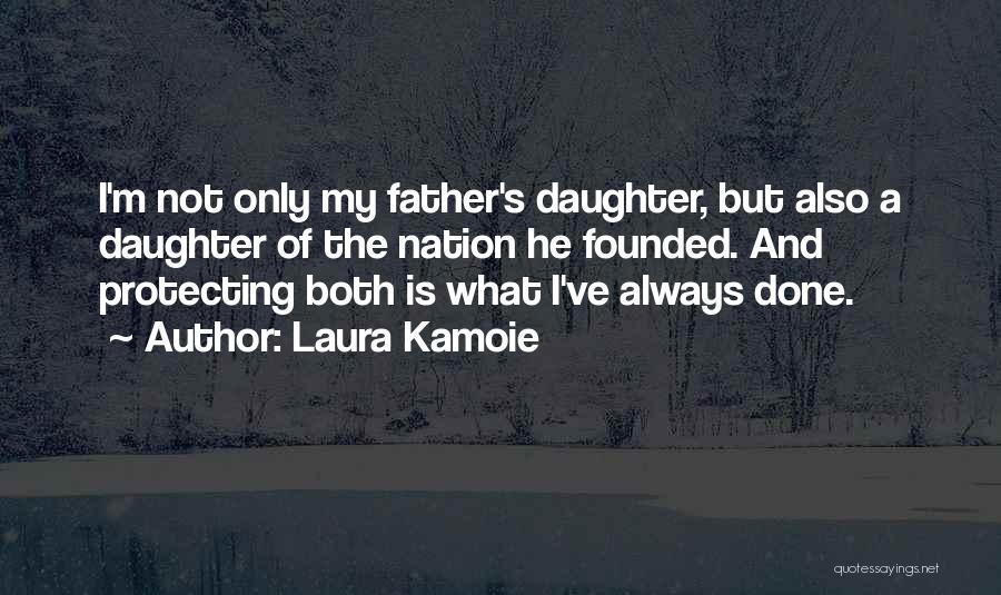 Father Daughter Quotes By Laura Kamoie