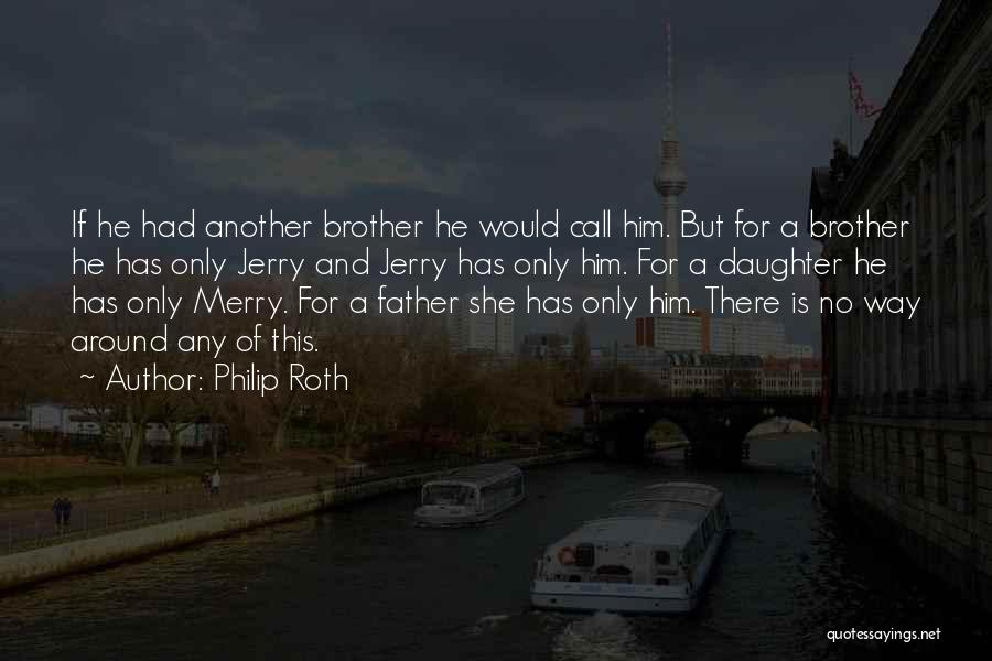 Father Daughter Quotes By Philip Roth