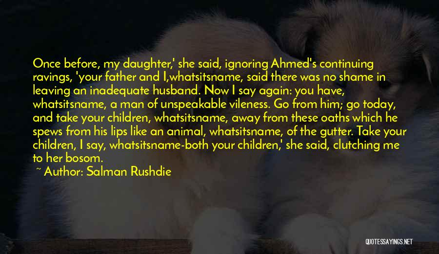 Father Daughter Quotes By Salman Rushdie