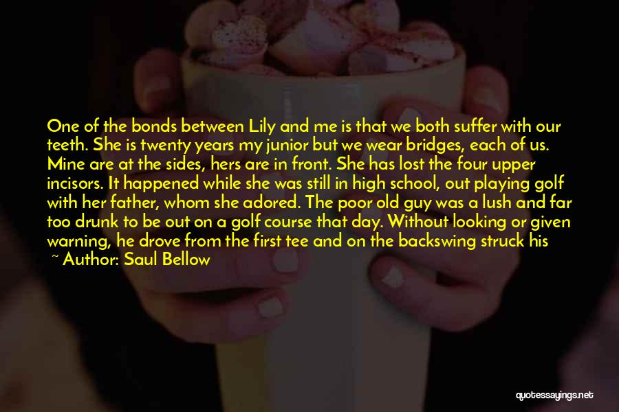 Father Daughter Quotes By Saul Bellow