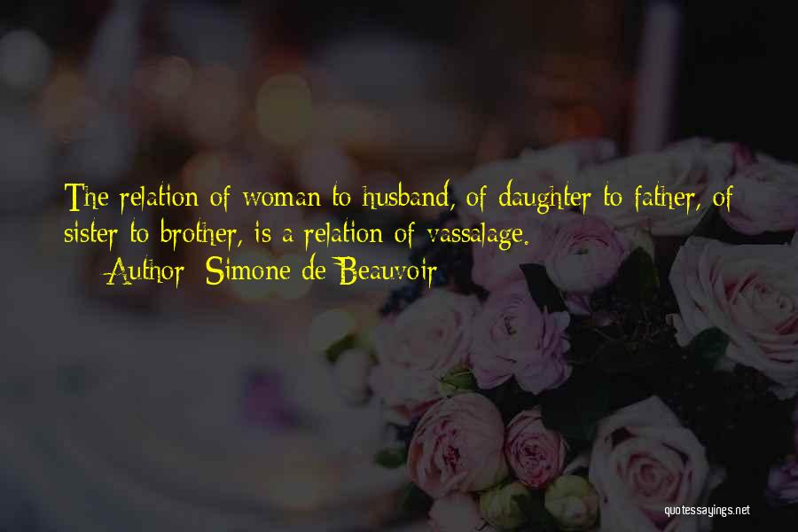 Father Daughter Quotes By Simone De Beauvoir