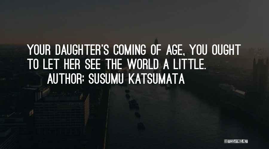 Father Daughter Quotes By Susumu Katsumata