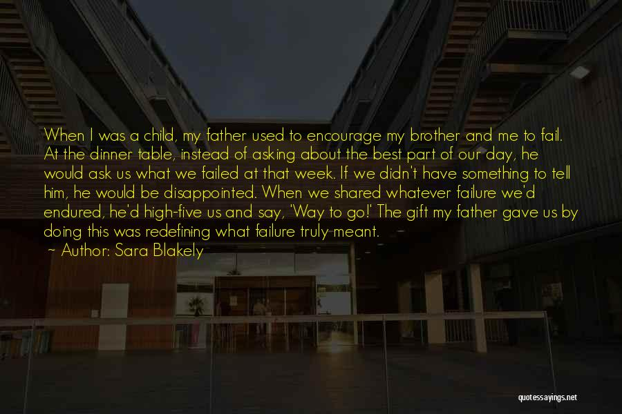 Father D'souza Quotes By Sara Blakely