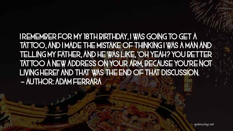 Father On His Birthday Quotes By Adam Ferrara