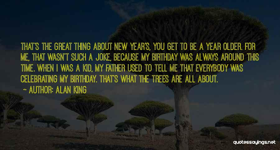 Father On His Birthday Quotes By Alan King