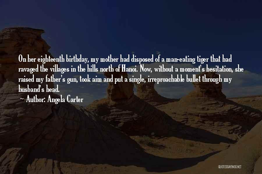 Father On His Birthday Quotes By Angela Carter