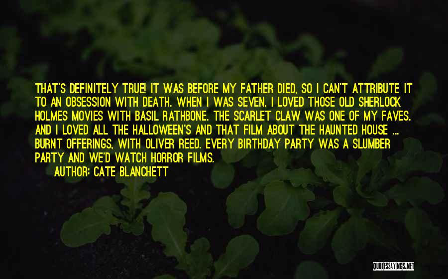 Father On His Birthday Quotes By Cate Blanchett