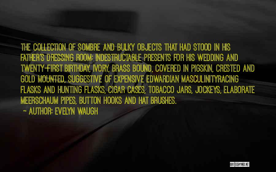 Father On His Birthday Quotes By Evelyn Waugh