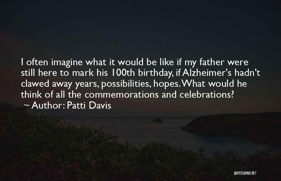 Father On His Birthday Quotes By Patti Davis